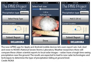 The new mPING app for Apple and Android mobile devices lets users report rain, hail, sleet and snow to NOAA's National Severe Storms Laboratory.  Credit:NOAA
