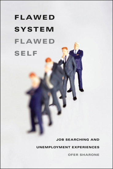 """Cover of """"Flawed System/Flawed Self: Job Searching and Unemployment Experiences."""""""