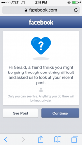 If the author of a reported post is thought to be suicidal, a series of screens will be launched to offer help.