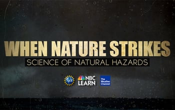 NSF's Directorate for Geosciences, NBC Learn and the Weather Channel release a 10-part video series. Watch and learn about earthquakes, hurricanes, flash floods, landslides, space weather, tornadoes, tsunamis, wildfires and volcanoes. Image credit: NSF, NBC Learn