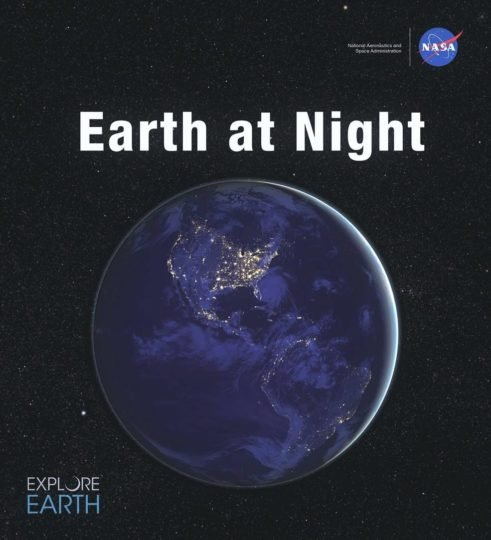 This new NASA ebook includes more than 150 images of our planet in darkness as captured from space by Earth-observing satellites and astronauts over the last 25 years. Credits: NASA